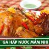 Hương vị thơm ngon, hấp dẫn của món gà hấp nước mắm nhỉ được nhiều người yêu thích