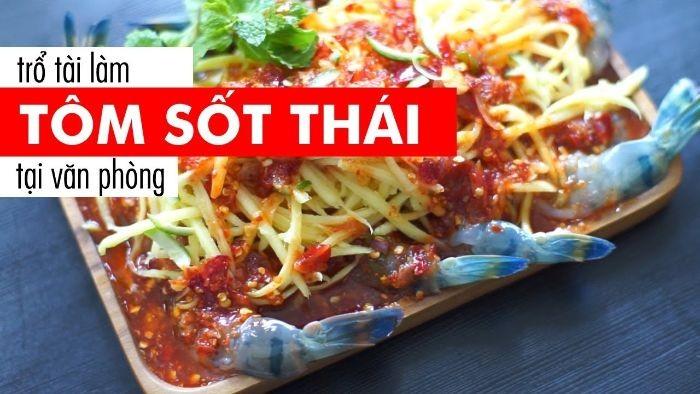 Món tôm sốt Thái nổi tiếng về độ thơm ngon, ngọt lành